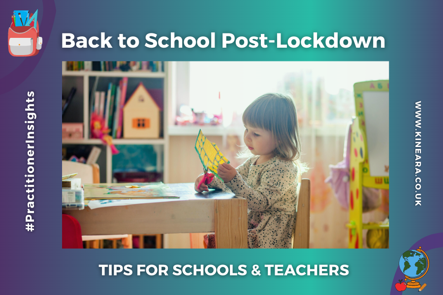 Practitioner Insights: Back to school after the coronavirus lockdown – Tips for schools and educators